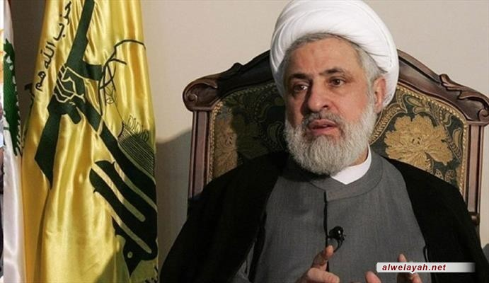 نائب الأمين العام لحزب الله: كل شعوب المنطقة مدينة للدعم الكبير الذي قدمته الثورة الإسلامية بقيادة الإمام الخميني والإمام الخامنئي