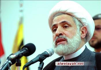 الشيخ نعيم قاسم: الثورة نقلت ايران من صف الاستعمار الى جانب المقاومة