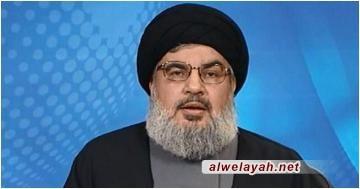 السيد نصر الله: إزالة إسرائيل مصلحة وطنية للمنطقة