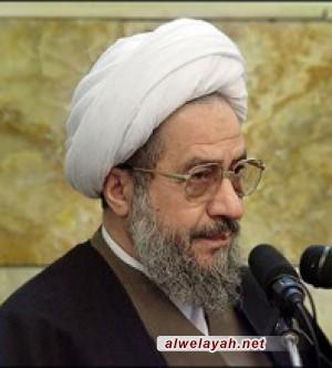 آية الله مقتدائي: كل من يعارض الإمامة والولاية فمصيره الهلاك والخسران المبين